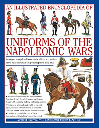 Illustrated Encyclopedia of Uniforms of the Napoleonic Wars By Digby Smith