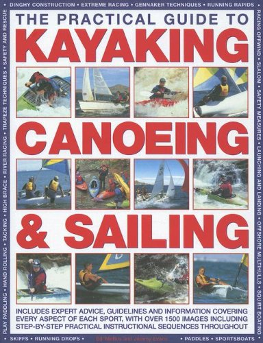 The Practical Guide to Sailing, Kayaking and Canoeing By Jeremy Evans