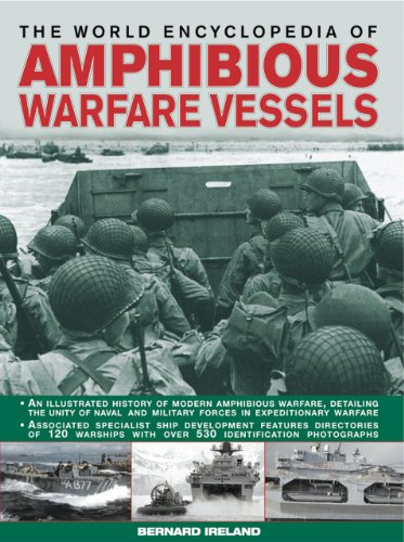 World Encyclopedia of Amphibious Warfare Vessels By Bernard Ireland