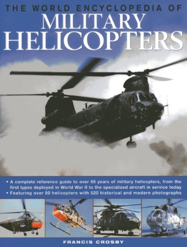 World Encyclopedia of Military Helicopters By Francis Crosby