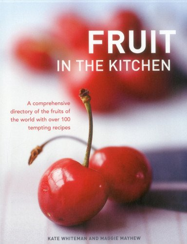 Fruit in the Kitchen By Kate Whiteman