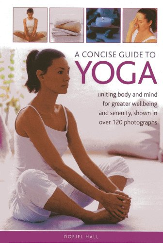 A Concise Guide to Yoga By Doriel Hall