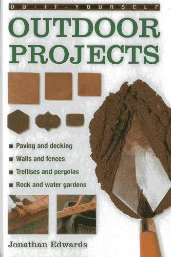 Do-it-yourself Outdoor Projects By Jonathan Edwards