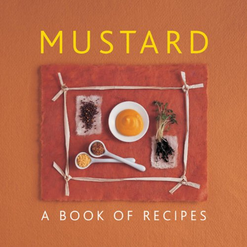 Mustard: A Book of Recipes by Helen Sudell