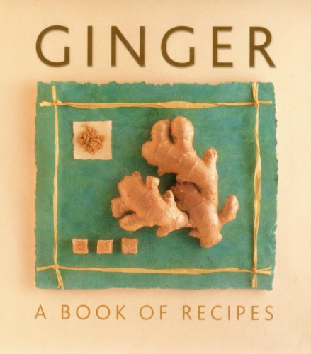 Ginger: A Book of Recipes by Edited by Helen Sudell