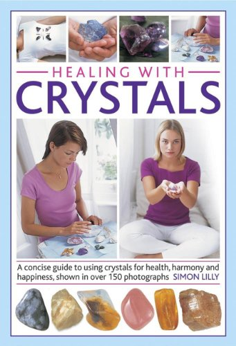 Healing With Crystals By Simon Lilly