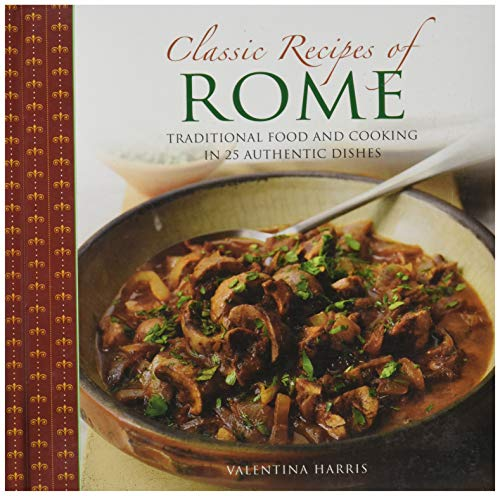 Classic Recipes of Rome By Valentina Harris
