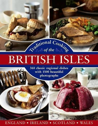 Traditional Cooking of the British Isles By Annette Yates