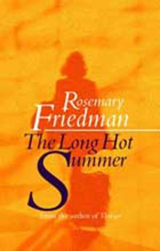 The Long Hot Summer By Rosemary Friedman