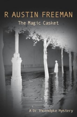 The Magic Casket By R. Austin Freeman