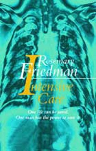 Intensive Care By Rosemary Friedman