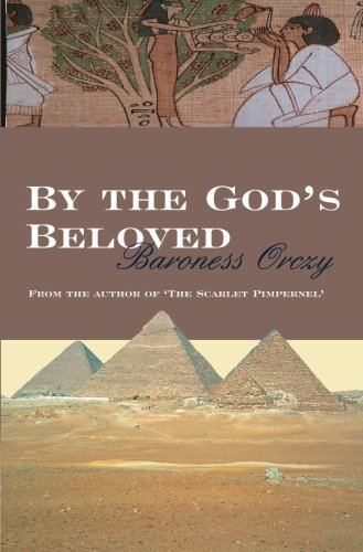 By The Gods Beloved By Baroness Orczy
