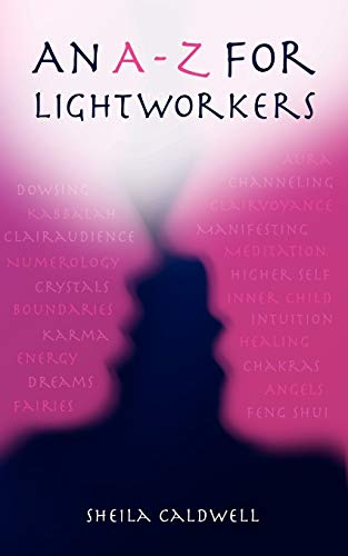 An A-Z for Lightworkers By Sheila Caldwell