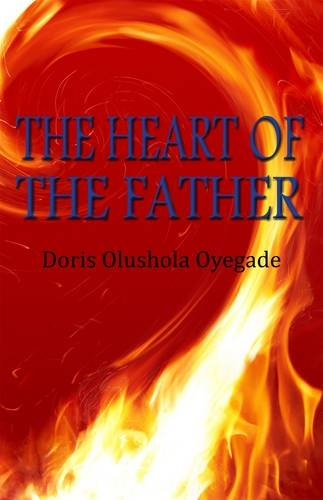 The Heart of the Father By Doris Olushola Oyegade