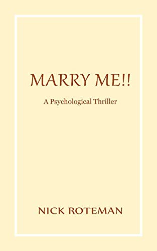 Marry Me!! By Nick Roteman