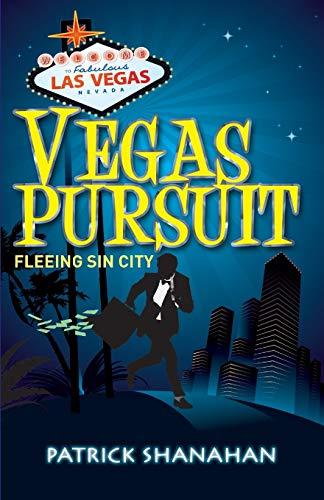 Vegas Pursuit (Fleeing Sin City) By Patrick Shanahan