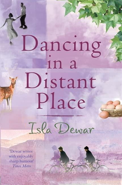 Dancing in a Distant Place By Isla Dewar