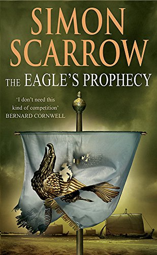 The Eagle's Prophecy (Eagles of the Empire 6) By Simon Scarrow