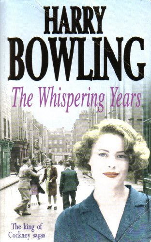 The Whispering Years By Harry Bowling