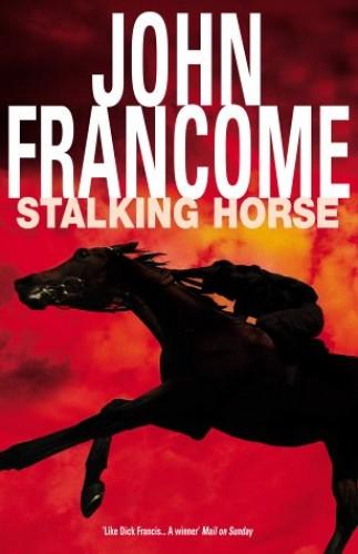 Stalking Horse By John Francome