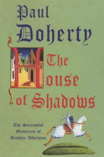 The House of Shadows By P. C. Doherty