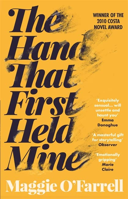 The Hand That First Held Mine: Costa Novel Award Winner 2010 By Maggie O'Farrell