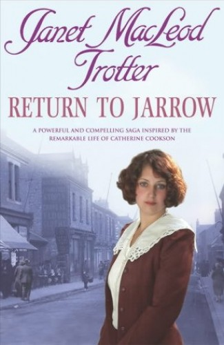 Return to Jarrow By Janet Macleod Trotter
