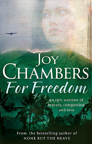 For Freedom: A wartime saga of bravery, compassion and love by Joy Chambers
