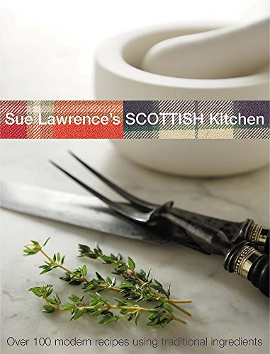 Sue Lawrence's Scottish Kitchen By Sue Lawrence