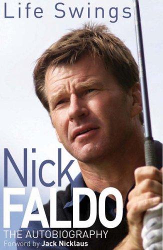 Life Swings By Nick Faldo
