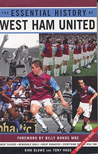 The Essential History of West Ham FC by Kirk Blows and