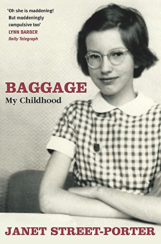 Baggage: My Childhood by Janet Street-Porter