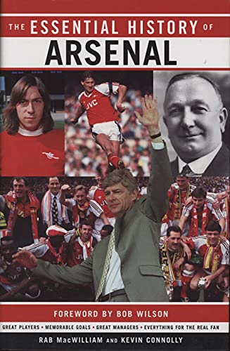 Essential History of Arsenal FC, The By Kevin Connolly