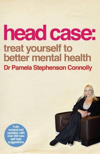 Head Case: Treat Yourself to Better Mental Health By Dr. Pamela Stephenson Connolly