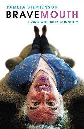 Bravemouth By Pamela Stephenson Connolly