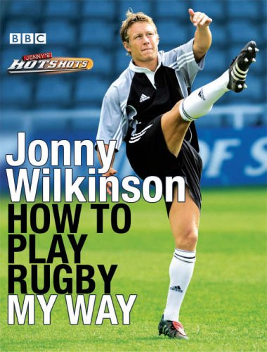 How to Play Rugby My Way by Jonny Wilkinson