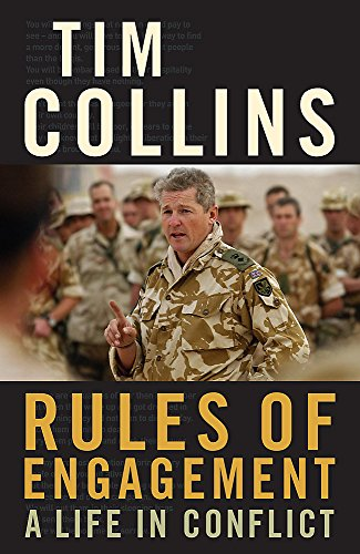 Rules of Engagement: A Life in Conflict by Tim Collins
