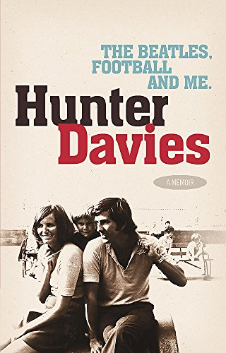 The Beatles, Football and Me By Hunter Davies