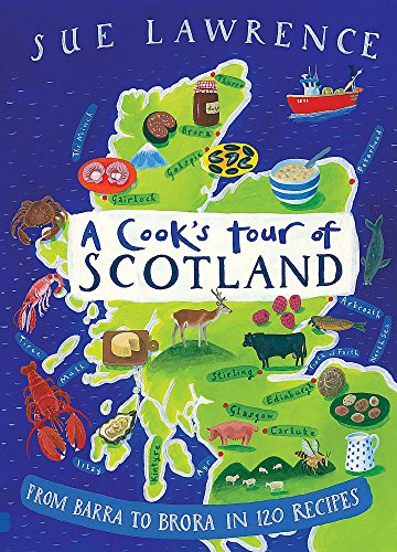A-Cook-039-s-Tour-of-Scotland-From-Barra-to-Brora-in-1-by-Lawrence-Sue-Hardback