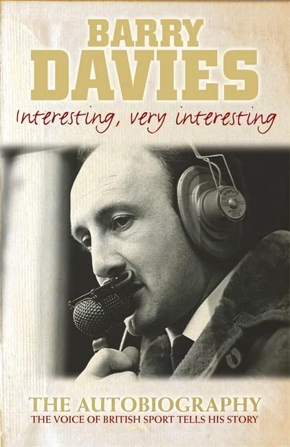 Interesting, Very Interesting By Barry Davies