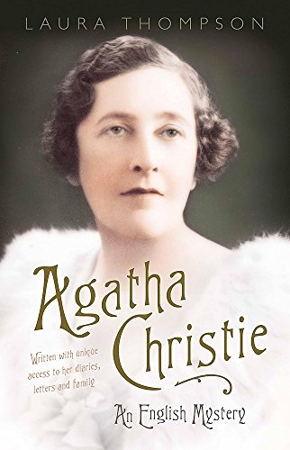 Agatha Christie: The Biography of Agatha Christie by Laura Thompson
