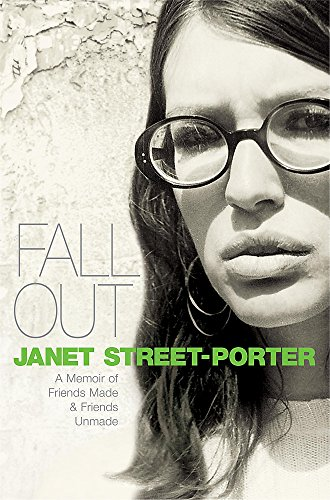 Fall Out: A Memoir of Friends Made and Friends Unmade by Janet Street-Porter