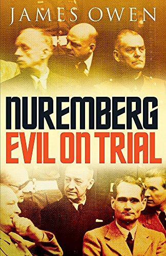 Nuremberg: Evil on Trial by James Owen