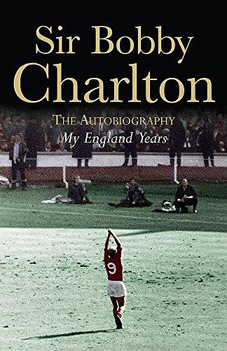 My England Years By Bobby Charlton