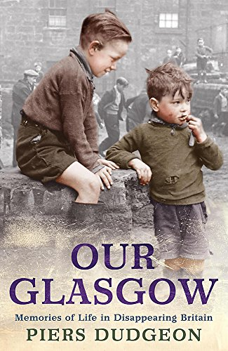 Our Glasgow By Piers Dudgeon