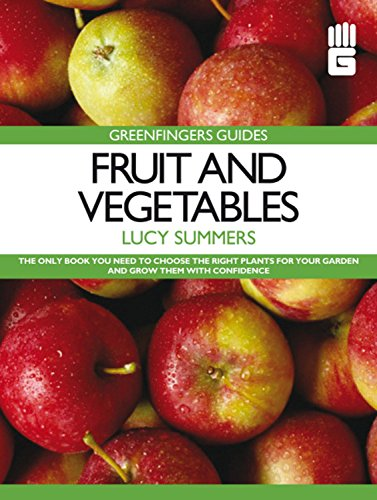 Greenfingers Guides: Fruit and Vegetables By Lucy Summers