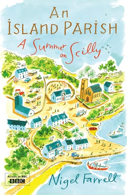 An Island Parish: A Summer on Scilly By Nigel Farrell