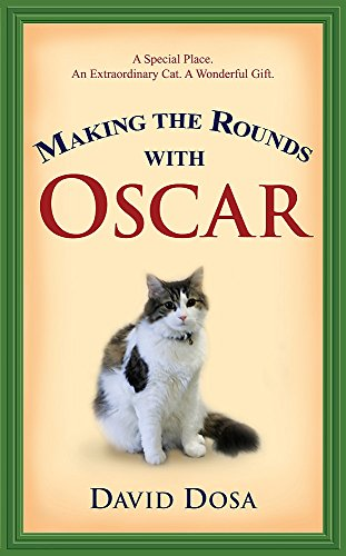 Making the Rounds with Oscar By Dr David Dosa