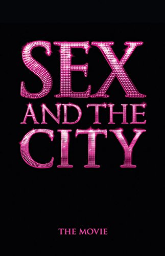 Sex and the City: The Movie By Amy Sohn
