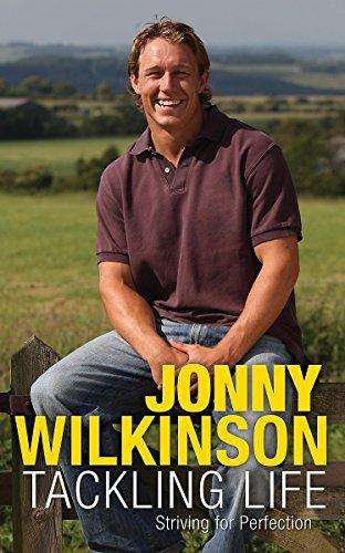 Tackling Life By Jonny Wilkinson